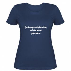 Women's t-shirt I am a simple woman - I see wine, I drink wine - PrintSalon
