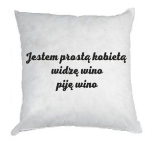 Pillow I am a simple woman - I see wine, I drink wine - PrintSalon