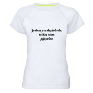 Women's sports t-shirt I am a simple woman - I see wine, I drink wine