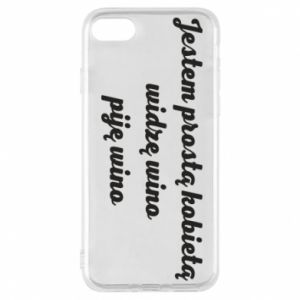 Phone case for iPhone 8 I am a simple woman - I see wine, I drink wine - PrintSalon