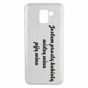 Phone case for Samsung J6 I am a simple woman - I see wine, I drink wine - PrintSalon
