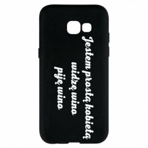 Phone case for Samsung A5 2017 I am a simple woman - I see wine, I drink wine