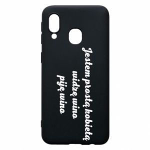 Phone case for Samsung A40 I am a simple woman - I see wine, I drink wine - PrintSalon