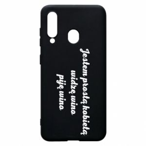 Phone case for Samsung A60 I am a simple woman - I see wine, I drink wine