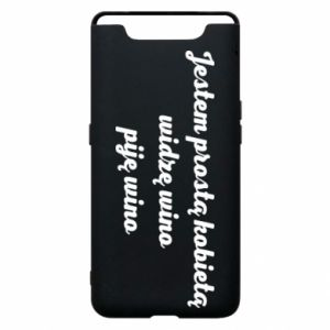 Phone case for Samsung A80 I am a simple woman - I see wine, I drink wine - PrintSalon
