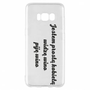 Phone case for Samsung S8 I am a simple woman - I see wine, I drink wine - PrintSalon