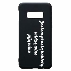 Phone case for Samsung S10e I am a simple woman - I see wine, I drink wine