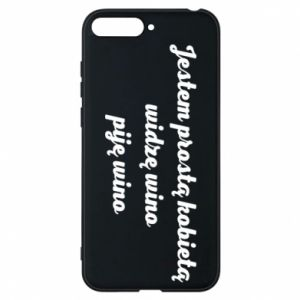 Phone case for Huawei Y6 2018 I am a simple woman - I see wine, I drink wine