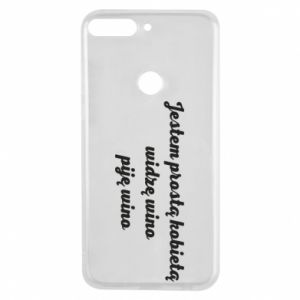 Phone case for Huawei Y7 Prime 2018 I am a simple woman - I see wine, I drink wine - PrintSalon