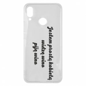 Phone case for Huawei P Smart Plus I am a simple woman - I see wine, I drink wine - PrintSalon