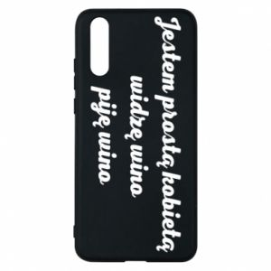 Phone case for Huawei P20 I am a simple woman - I see wine, I drink wine - PrintSalon