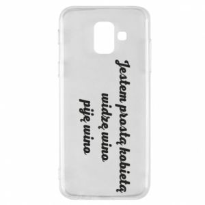 Phone case for Samsung A6 2018 I am a simple woman - I see wine, I drink wine - PrintSalon