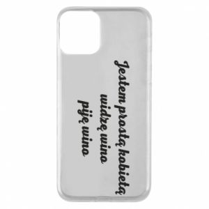 Phone case for iPhone 11 I am a simple woman - I see wine, I drink wine