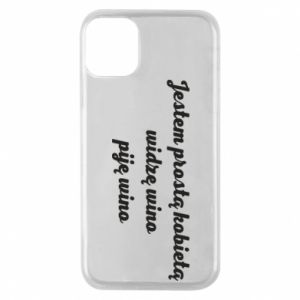 Phone case for iPhone 11 Pro I am a simple woman - I see wine, I drink wine