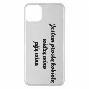 Phone case for iPhone 11 Pro Max I am a simple woman - I see wine, I drink wine - PrintSalon