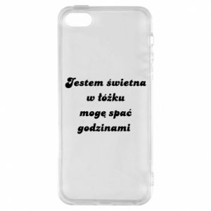 Phone case for iPhone 5/5S/SE I'm great in bed, I can sleep for hours - PrintSalon