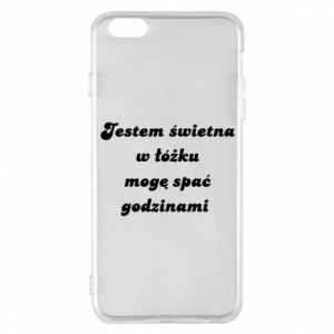 Phone case for iPhone 6 Plus/6S Plus I'm great in bed, I can sleep for hours - PrintSalon