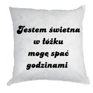 Pillow I'm great in bed, I can sleep for hours - PrintSalon