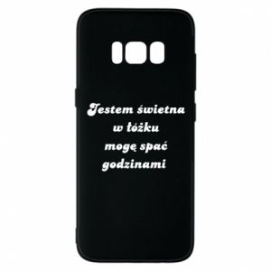 Phone case for Samsung S8 I'm great in bed, I can sleep for hours - PrintSalon