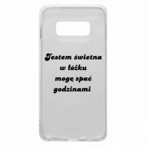 Phone case for Samsung S10e I'm great in bed, I can sleep for hours - PrintSalon
