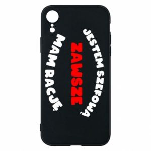 Phone case for iPhone XR I'm the boss, I'm always right - PrintSalon
