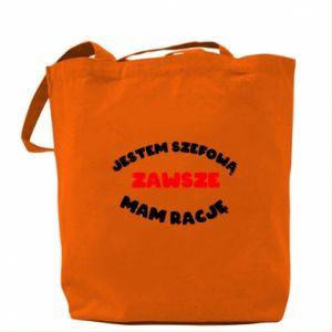 Bag I'm the boss, I'm always right