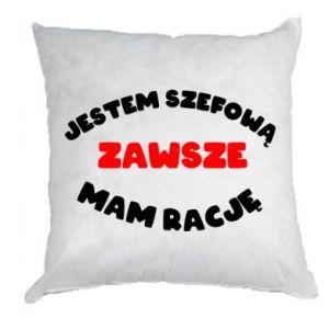 Pillow I'm the boss, I'm always right - PrintSalon
