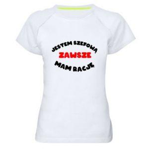 Damska koszulka sportowa Jestem szefową zawsze mam rację