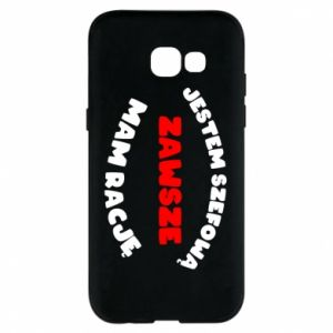 Phone case for Samsung A5 2017 I'm the boss, I'm always right - PrintSalon