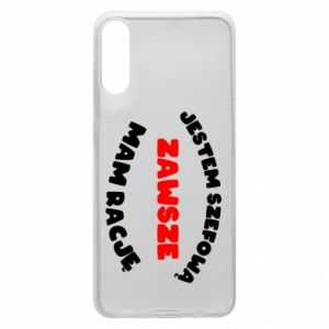 Phone case for Samsung A70 I'm the boss, I'm always right - PrintSalon