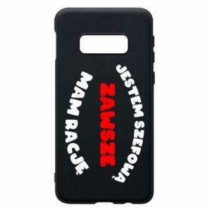 Phone case for Samsung S10e I'm the boss, I'm always right - PrintSalon