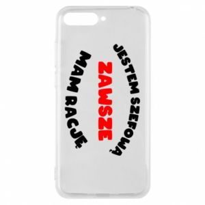 Phone case for Huawei Y6 2018 I'm the boss, I'm always right - PrintSalon