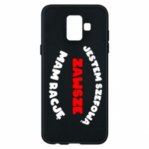 Phone case for Samsung A6 2018 I'm the boss, I'm always right - PrintSalon