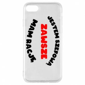 Phone case for iPhone 7 I'm the boss, I'm always right - PrintSalon