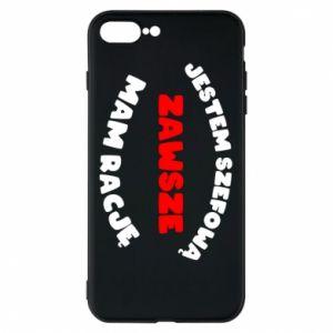 Phone case for iPhone 7 Plus I'm the boss, I'm always right - PrintSalon