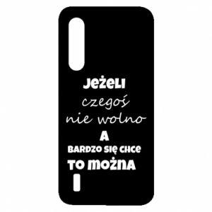 Etui na Xiaomi Mi9 Lite Jeżeli czegoś nie wolno...