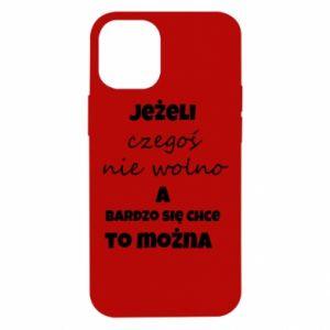 Etui na iPhone 12 Mini Jeżeli czegoś nie wolno...
