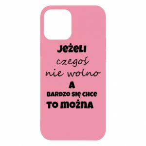 Etui na iPhone 12/12 Pro Jeżeli czegoś nie wolno...