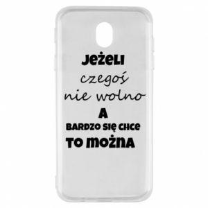 Etui na Samsung J7 2017 Jeżeli czegoś nie wolno...