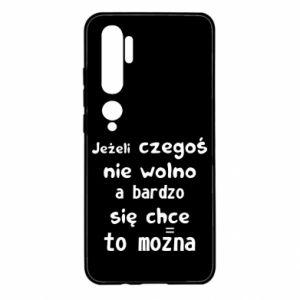 Etui na Xiaomi Mi Note 10 Jeżeli czegośnie wolno a bardzo