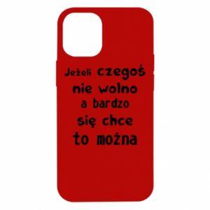 Etui na iPhone 12 Mini Jeżeli czegośnie wolno a bardzo