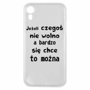 Phone case for iPhone XR If something is not allowed, but really want - PrintSalon