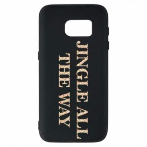 Phone case for Samsung S7 Jingle all the way