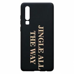 Phone case for Huawei P30 Jingle all the way
