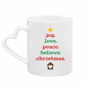 Mug with heart shaped handle Joy. Love. Peace. Believe. Christmas.