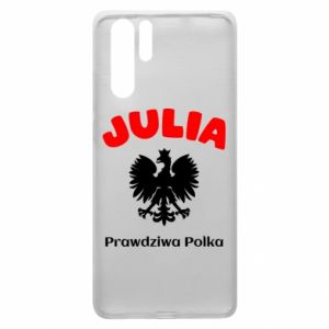 Phone case for Huawei P Smart Plus Julia is a real Pole