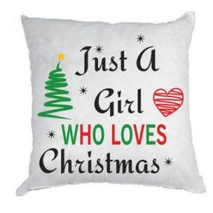 Poduszka Just a girl who love Christmas
