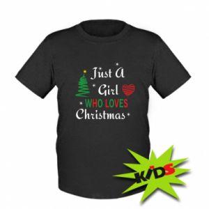 Koszulka dziecięca Just a girl who love Christmas