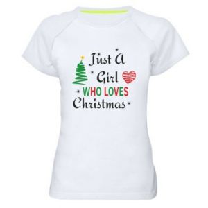 Koszulka sportowa damska Just a girl who love Christmas