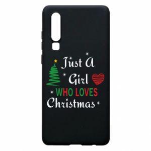 Etui na Huawei P30 Just a girl who love Christmas